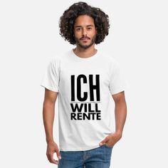 Ich will Rente Spruch Lustig Geschenk Männer T-Shirt Sweat Shirt, Tee Shirt Homme, Baseball T Shirts, Sport T-shirts, T Shirt Sport, T Shirt Designs, T Shirt Vintage, Vintage Men, Kelly Green