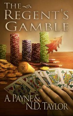 The Regent's Gamble (Spellbound Consortium, #1)