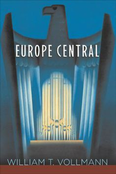 2005 - Europe Central by William T. Vollmann - A series of interconnected stories seeks to contrast the moral decisions made by famous and everyday individuals with regard to the warring authoritarian cultures of Germany and the USSR in the twentieth century.