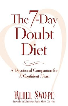Free Kindle Book For A Limited Time : 7-Day Doubt Diet, The - Want to lose the weight of self-doubt? Join Renee Swope and thousands of others on The 7-Day Doubt Diet, a free devotional companion to Renee's book A Confident Heart. Filled with powerful insights, encouraging promises, practical life applications, and Scripture-based prayers, The 7-Day Doubt Diet will help you replace any lack of self-confidence with lasting God confidence. Invite friends, coworkers, neighbors, and family to…