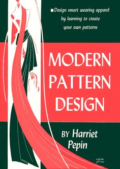 FREE DOWNLOAD Modern Pattern Design by Harriet Pepin. 1940's fashion pattern making and draping.