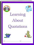 Quotations  Activites include reading sentences and putting quotation marks before and after the correct words in the sentence. Add quotation marks to the names of poems, articles, stories, works of art, and musical pieces. Add commas after the correct word in a quote.