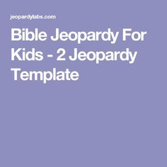 Bible trivia for kids questions quiz game for children for Kids jeopardy template