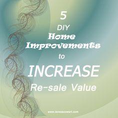 5 DIY Home Improvements to Increase Re-Sale Value #homesellingtips http://teresacowart.com/5-diy-home-improvements-to-increase-re-sale-value/?utm_content=buffer98ac0&utm_medium=social&utm_source=pinterest.com&utm_campaign=buffer via Teresa Cowart
