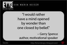 Eva Maria Keiser Designs: Quote: Gerry Spence Teaching Aids, Bizarre, Food For Thought, Confessions, Mindfulness, Cards Against Humanity, Wisdom, Author, Mood