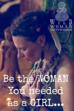 Be the woman you needed when you were a girl. This is where the recovery is, in the reparenting.