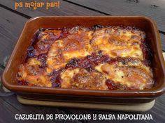 pa mojar pan!: Cazuelita de provolone y salsa Napolitana