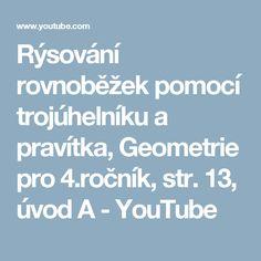 Rýsování rovnoběžek pomocí trojúhelníku a pravítka, Geometrie pro 4.ročník, str. 13, úvod A - YouTube Youtube, Literatura, Geometry, Youtubers, Youtube Movies