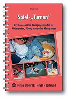 """Spiel-""""Turnen"""": Psychomotorische Bewegungsstunden für Kindergarten, Schule, integrative Kleingruppen: Amazon.de: Ursula Kraus: Bücher"""