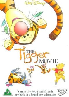 """The Tigger Movie (2000), based on the characters by A. A. Milne, starring the voices of Jim Cummings, Nikita Hopkins, Ken Sansom, John Fiedler, Peter Cullen, Andre Stojka, Kath Soucie, Tom Attenborough and John Hurt. """"Tigger goes looking through the hundred-acre-wood to find his family."""""""