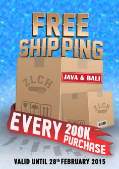 "Free Shipping for Every 200K Purchase ""Java and Bali"""