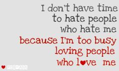 How I live...though I'm rather oblivious of any hate/dislike aimed towards me = )