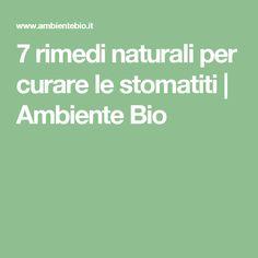 7 rimedi naturali per curare le stomatiti | Ambiente Bio
