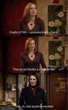 IT Crowd on Cradle Of Filth. (Actually, it'd be preferable) Nerd Love, My Love, Little Britain, Comedy Tv, Comedy Quotes, The Mighty Boosh, Cradle Of Filth, It Crowd, Hello It
