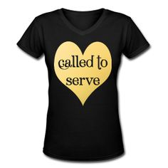 Called To Serve V-Neck Tee ~ Fun for missionaries!