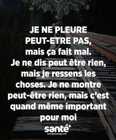 Citation ♥ … Plus Positiv Quotes, Words Quotes, Sayings, French Quotes, Bad Mood, Some Words, Proverbs, Sentences, Decir No