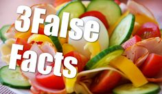   Three False Facts   #20 - Healthy Food
