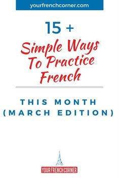 But French grammar lessons aren't always fun. These 15 simple ways to practice French this month. Teach Yourself French, Learn French Online, French Grammar, Grammar Lessons, France, Simple Way, Work Hard, March, Corner