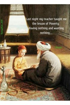 Last night my teacher taught me the lesson of poverty. Having nothing and wanting nothing. Cultural Architecture, Islamic Paintings, Indian Paintings, Islamic World, Islamic Art, Rumi Books, Rumi Love Quotes, Arabian Art, Buch Design