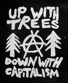 Up with Trees Anti Capitalist Eco Activist patch by massmedia. , via Etsy.