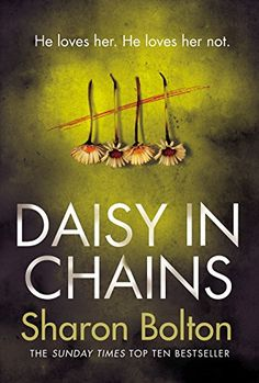 Daisy in Chains by Sharon Bolton http://www.amazon.co.uk/dp/B017IEOZ92/ref=cm_sw_r_pi_dp_sjHZwb04TAK91