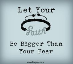 always have faith, drop every fear #quotes