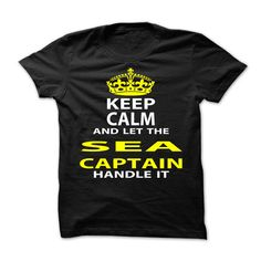 Keep Calm and Let The Sea Captain Handle It T-Shirts, Hoodies. ADD TO CART ==► Funny Tee Shirts
