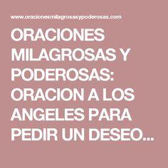 ORACIONES MILAGROSAS Y PODEROSAS: ORACION A LOS ANGELES PARA PEDIR UN DESEO DIFICIL (AMOR, DINERO, TRABAJO, SALUD...)