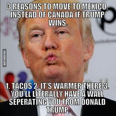 Funny Donald Trump Memes: Reasons to Move to Mexico if Trump Wins