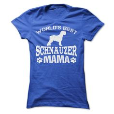 WORLDS BEST SCHNAUZER MAMA SHIRT