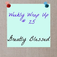 Greatly Blessed: Weekly Wrap Up 25 #homeschool #art #science