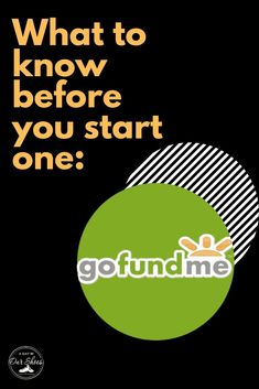 GoFundMe Page: 8 things to know before you start one.