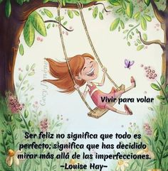 Vivir para volar... Japanese Birthday, Positive Phrases, Spiritual Messages, Louise Hay, Happy Mom, Facebook Sign Up, Good Vibes, Affirmations, Nostalgia