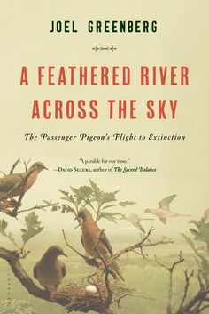 A Feathered River Across the Sky: The Passenger Pigeon's Flight to Extinction on Scribd