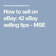How to sell on eBay  42 eBay selling tips - MSE Earn Money From Home d9e1e11aea58