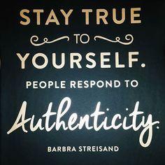 #staytrue #quote #barbra streisand #inspiration