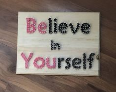 Believe, Believe in yourself, Be You, string art, family string art, kids room, wall decor, wooden art, inspirational quote, nail art