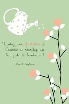 la-graine-de-l-amitie French Quotes, Positive Attitude, Diy Gifts, Positivity, Phrases, Invitations, Messages, Kit, Lettering