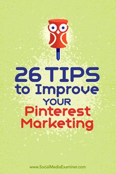 Could your Pinterest marketing use a jumpstart?  Tweaking techniques that have been successful for others can help you drive traffic, connect with your target audience, and increase sales.  In this article, you'll discover 26 tips to improve your Pinterest marketing. Via @smexaminer.