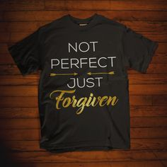 Christian t shirt. Not perfect Just forgiven t shirt. This faith shirts is perfect christian gifts for you, friend and family. Womens christian t shirts, christian t shirts for men, christian shirts for women, tank top and christian hoodies now available in multiple colors!  Prayers and how to pray Christian Clothing, Christian Shirts, Christian Quotes, Christian Women, Christian Apparel, Christian Faith, New Quotes, Funny Quotes, Quotes Inspirational
