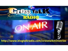 """CROSS TALK RADIO-""""THE ATTRIBUTES OF GOD,- WHO IS GOD AND HIS CHARACTERISTICS ?"""