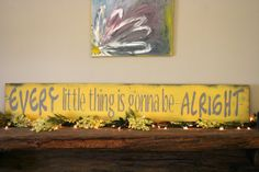 Every Little Thing Is Gonna Be Alright Sign Handmade Handpainted Shabby Chic Rustic Vintage Distressed Nursery Decor Yellow Gray Home Decor--There's a song for this. Yellow Gray Bedroom, Yellow Nursery Decor, Shabby Chic Yellow, Gonna Be Alright, Grey Home Decor, Cute Little Things, Wood Signs, Pallet Signs, Rustic Decor