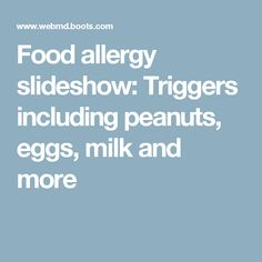 Food allergy slideshow: Triggers including peanuts, eggs, milk and more