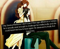 I ship Severus + Hermoine. Not so much as Snooch but I kinda like this idea :3