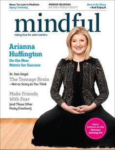Peek inside the current issue of Mindful magazine issue featuring Arianna Huffington