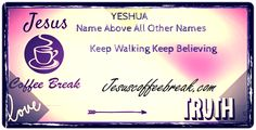 The Gospel of YESHUA Name above every other name Hi, my name is Norman Grant. Thank for visiting Jesus coffee break. The older I become the more God has allowed me to see my flaws and weakness. The…