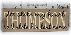 Custom Name He Stole My Heart So I Stole His Last Name Sign on Etsy, $24.95