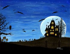 This is a signed 8x10 (no white border) digital art print titled Welcome Foolish Mortals showing a night time, haunted house with nocturnal