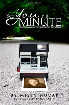 See You in a Minute: A Mother's Journey Through the First Year of Grief by Misty Novak. Save 4 Off!. $14.34. Publisher: CreateSpace Independent Publishing Platform (October 31, 2012). Publication: October 31, 2012. Author: Misty Novak