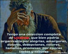 """Tengo una coleccion completa de """"Soledad"""" que bien podría organizar #alegrias #amarguras #dolores #decepciones #promesas #sabores #pensamientos #reflexiones"""